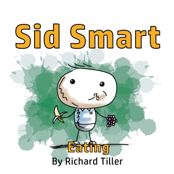 Sid Smart - Eating children's book cover by an author and illustrator. A cartoon boy eats a banana whilst smiling.