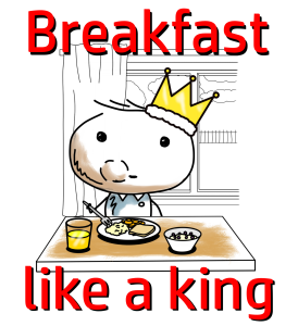Sid Smart, the character from the book about health and nutrition, eating a good breakfast and wearing a crown. Artwork showing the message 'breakfast like a king'.