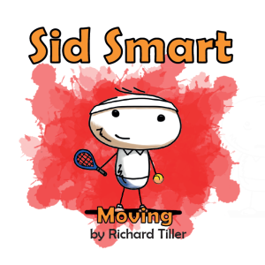 Cover art for Sid Smart - Moving. Sid Smart is a children's picture book series about health and nutrition.